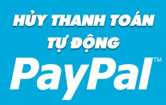 huỷ thanh toán tự động trên paypal